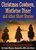 img - for Christmas Cowboys, Mistletoe Diner and other Short Stories: A Collection of New Fiction for the Holidays book / textbook / text book