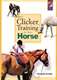 img - for Clicker Training for Your Horse by Kurland, Alexandra (2007) Paperback book / textbook / text book