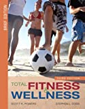 Total Fitness and Wellness, Brief Edition Value Package (includes MyHealthLab Student Access Kit for Total Fitness and Wellness) (3rd Edition) (0321555201) by Powers, Scott K.