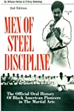 img - for Men of Steel Discipline 2nd Edition: The Official Oral History of Black American Pioneers in the Martial Arts book / textbook / text book