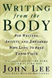 Writing from the Body: For writers, artists and dreamers who long to free their voice