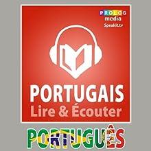 Portugais - Guide de conversation: Lire et Écouter: Série Lire et Écouter | Livre audio Auteur(s) :  PROLOG Editorial Narrateur(s) :  Michelle