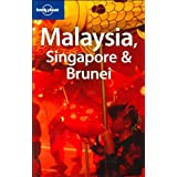 Malaysia, Singapore and Brunei (Lonely Planet Country Guides)by Simon Richmond