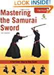 Mastering the Samurai Sword: A Full-C...