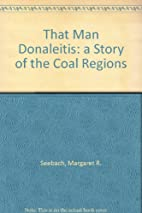 That Man Donaleitis: a Story of the Coal…