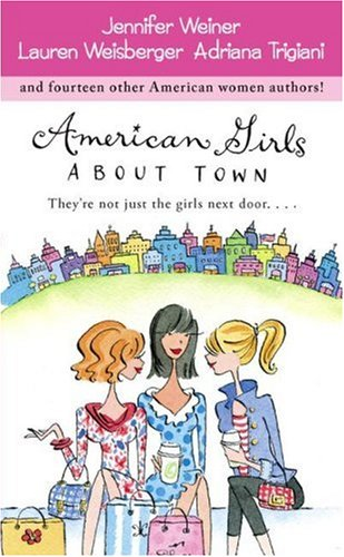 Image for American Girls About Town: They're Not Just the Girls Next Door....