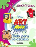Todo Para La Escuela/ Everything For School (Juega y Crea Disney Art Attack) (Spanish Edition)
