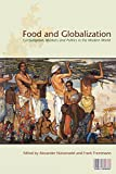 img - for Food and Globalization: Consumption, Markets and Politics in the Modern World (Cultures of Consumption Series) book / textbook / text book