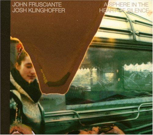 John Frusciante - A Sphere In The Heart of Silence - Zortam Music