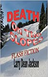 Death on the Slopes: Flash Fiction