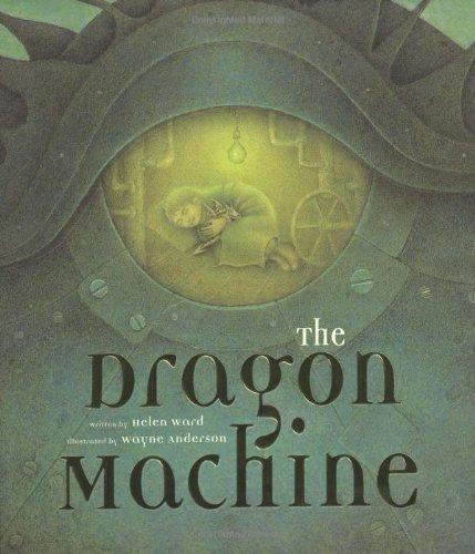 The Dragon Machine, by Helen Ward
