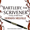 Bartleby, the Scrivener: A Story of Wall Street (       UNABRIDGED) by Herman Melville Narrated by Stefan Rudnicki
