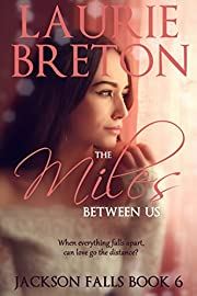 The Miles Between Us: Jackson Falls Book 6