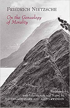 nietzsche on the genealogy of morality first essay