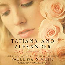 Tatiana and Alexander: The Bronze Horseman Trilogy, Book 2 Audiobook by Paullina Simons Narrated by James Langton