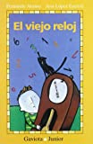 img - for El Viejo Reloj = The Old Clock (Spanish Edition) book / textbook / text book