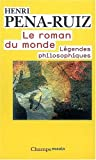 Le roman du monde : légendes philosophiques