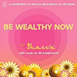 Be Wealthy Now!: A meditation to attract abundance on all levels |  Shazzie