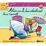 Mit Pauken und Trompeten: Alice im Wunderland. Orchesterhörspiel