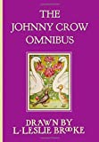 img - for The Johnny Crow Omnibus featuring Johnny Crow's Garden, Johnny Crow's Party and Johnny Crow's New Garden (in color) book / textbook / text book