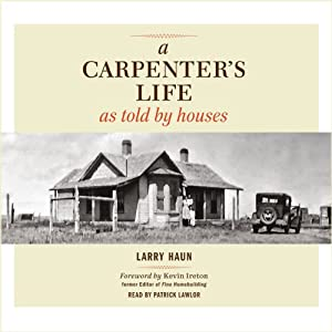 A Carpenter's Life as Told by Houses Audiobook