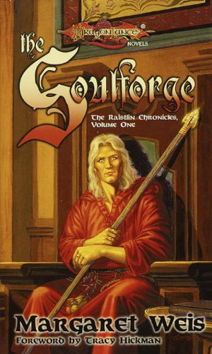 The Soulforge: The Raistlin Chronicles, Volume One by Margaret Weis