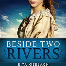 Beside Two Rivers: Daughters of the Potomac, Book 2 Audiobook by Rita Gerlach Narrated by Christine Marshall
