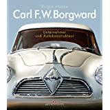 Carl F.W. Borgward: Unternehmer und Autokonstrukteurvon &#34;Birgid Hanke&#34;