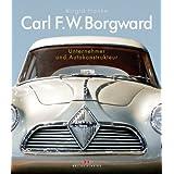 "Carl F.W. Borgward: Unternehmer und Autokonstrukteurvon ""Birgid Hanke"""