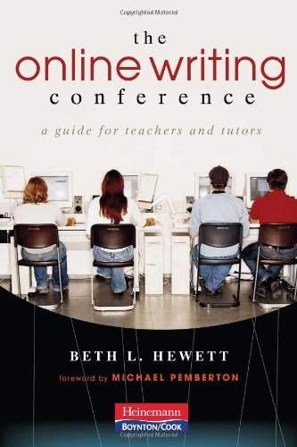 The Online Writing Conference: A Guide for Teachers and...