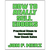 How To Really Sell EBooks ~ Jon F. Merz