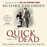 The Quick and the Dead: Fallen Soldiers and Their Families in the Great War | Richard Van Emden