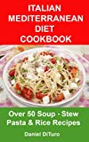 img - for Italian Mediterranean Diet Cookbook: Over 50 Soup,Stew Pasta & Rice Recipes book / textbook / text book