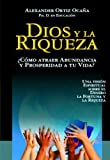 Dios y la Riqueza. ¿Cómo atraer bienestar y prosperidad a tu vida? (Spanish Edition)