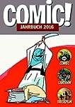 COMIC!-Jahrbuch 2016: Comic Cartoon T...