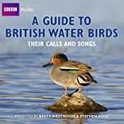 A Guide to British Water Birds: Their Calls and Songs | [Stephen Moss]