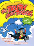 img - for The Truth About Teachers book / textbook / text book