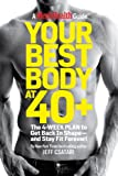 img - for Your Best Body at 40+: The 4-Week Plan to Get Back in Shape-and Stay Fit Forever! book / textbook / text book