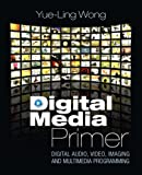 img - for By Yue-Ling Wong Digital Media Primer (1st Edition) book / textbook / text book