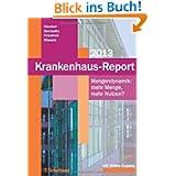 Krankenhaus-Report 2013: Mengendynamik: Mehr Menge, mehr Nutzen? - Mit Online-Zugang zum Internetportal: www.krankenhaus-repo...
