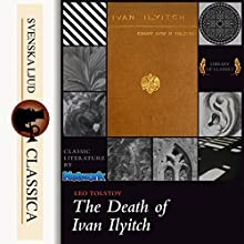 The Death of Ivan Ilyitch Audiobook by Leo Tolstoy Narrated by Laurie Anne Walden