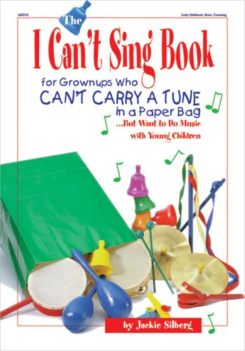 The I Can't Sing Book: For Grown-ups Who Can't Carry a...