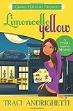 Traci Andrighetti Limoncello Yellow: a Franki Amato Mystery: 1 (Franki Amato Mysteries)