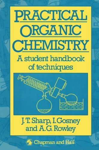 Practical Organic Chemistry: A Student Handbook Of Techniques