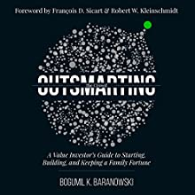 Outsmarting the Crowd: A Value Investor's Guide to Starting, Building, and Keeping a Family Fortune Audiobook by Bogumil K. Baranowski Narrated by Bogumil K. Baranowski