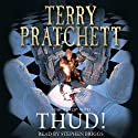 Thud!: Discworld, Book 30 (       UNABRIDGED) by Terry Pratchett Narrated by Stephen Briggs