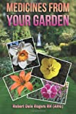 Robert Dale Rogers RH Medicines from Your Garden