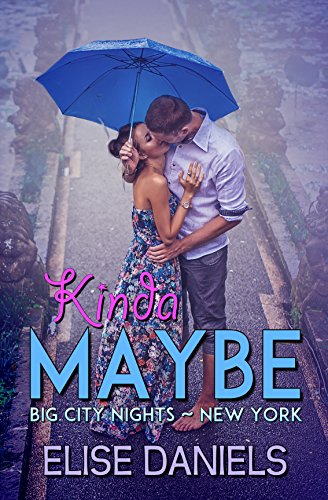 Kinda Maybe (Big City Nights Book 2)