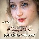 Ruby's War | Johanna Winard