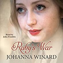 Ruby's War | Livre audio Auteur(s) : Johanna Winard Narrateur(s) : Julia Franklin